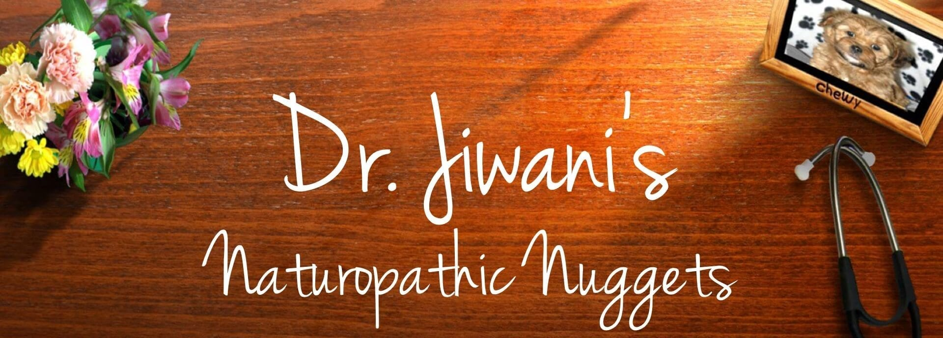 Dr. Jiwani's Naturopathic Nuggets Blog