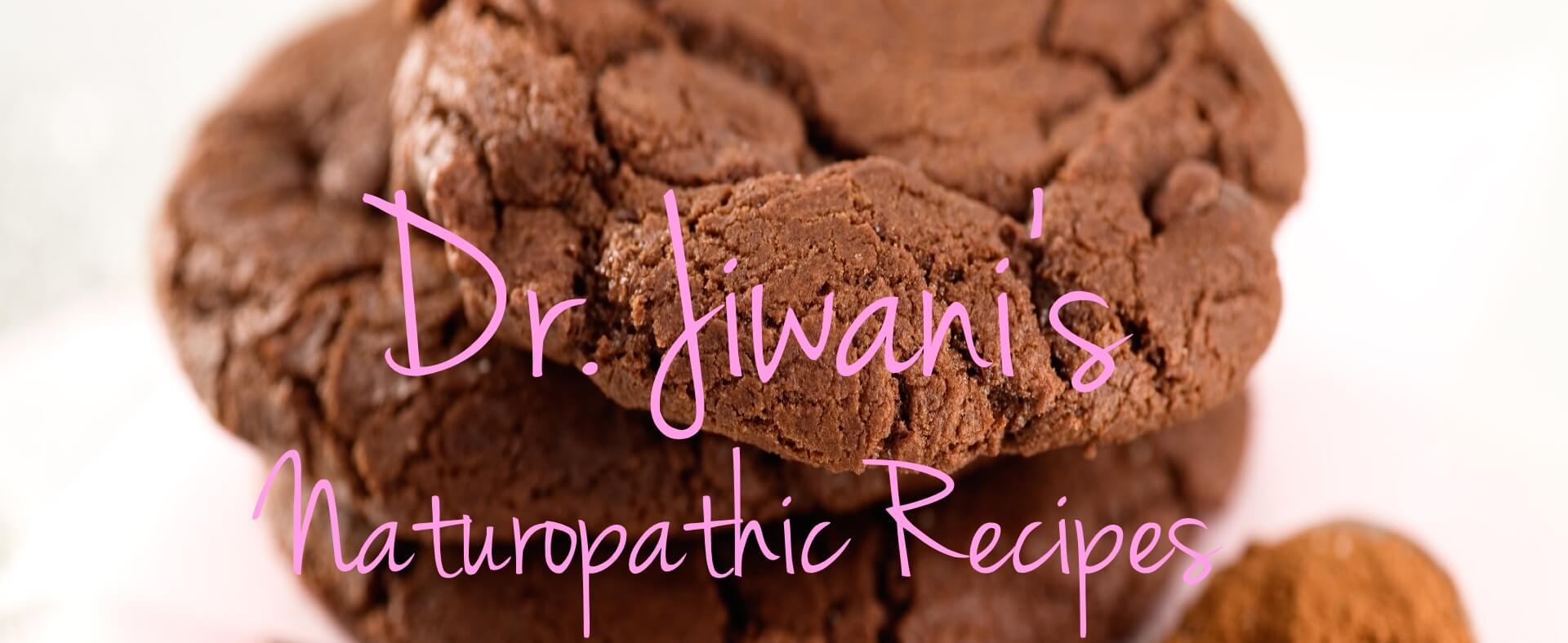 Dr. Jiwani's Naturopathic Recipes: Paleo Keto Vegan Low Carb, Gluten-Free, Egg-Free, Dairy-Free, Soy-Free, Corn-Free | Dr. Jiwani's Naturopathic Nuggets Blog